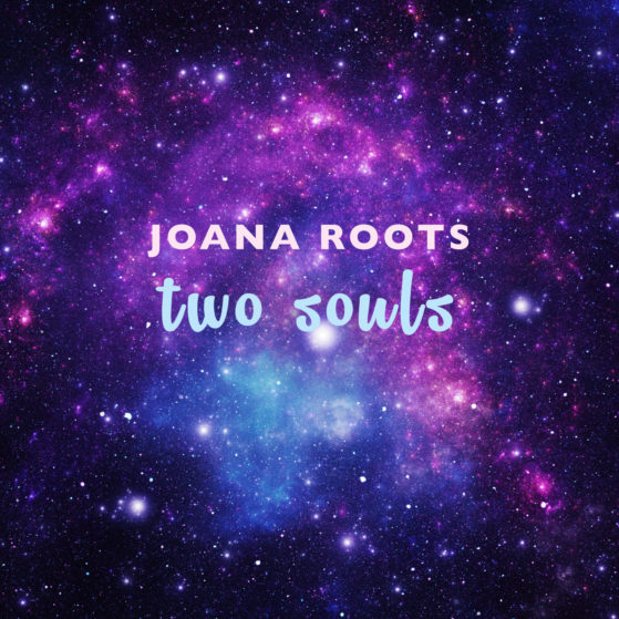 Two Souls - Joana Roots